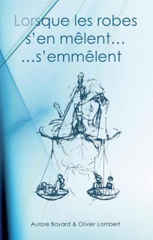 Couverture du livre d' Aurore Boyard & Olivier Lambert, Lorsque les robes s'en mêlent, s'emmêlent