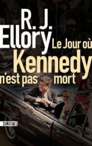 Couverture du livre de R.J. Ellory, Le jour où Kennedy n'est pas mort