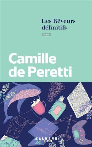 Couverture du livre de Camille de Peretti, Les rêveurs définitifs