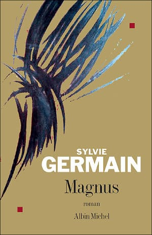 Couverture du livre de Sylvie Germain, Magnus