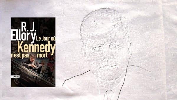 En arrière plan, visage de John Kennedy, au premier plan, couverture du livre de RJ Ellory, Le jour où Kennedy n'est pas mort