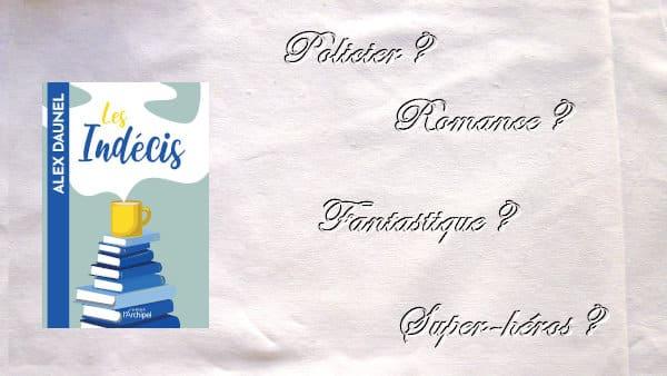 A l'arrière plan, les genres littéraires et au premier plan, la couverture du livre d'Alex Daunel, Les indécis