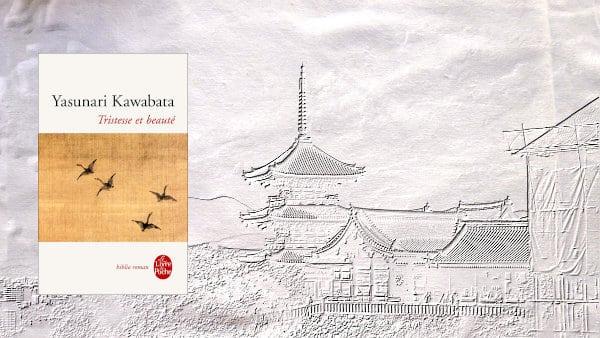 En arrière-plan, une image de Kyoto, au premier plan, la couverture du livre de Yasunari Kawabata, Tristesse et beauté