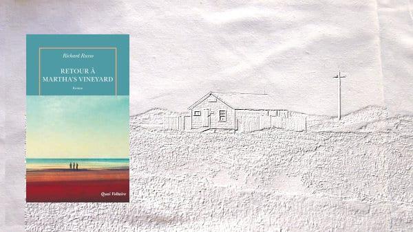 En arrière plan, un paysage de Martha's Vinyard et au premier plan, la couverture de Richard Russo, Retour à Martha's Vineyard