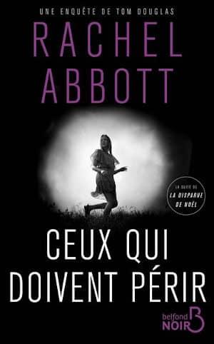 couverture du livre de Rachel Abbott, Ceux qui doivent périr