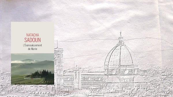 En arrière plan, la ville de Florence, au premier plan, la couverture du livre de Natacha Sadoun, L'évanouissement de Marie