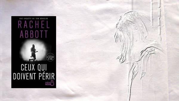 A l'arrière plan, une jeune sans-abri, au premier plan couverture du livre de Rachel Abbott, Ceux qui doivent périr