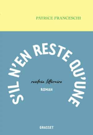 Couverture du livre de Patrice Franceschi, S'il n'en reste qu'une