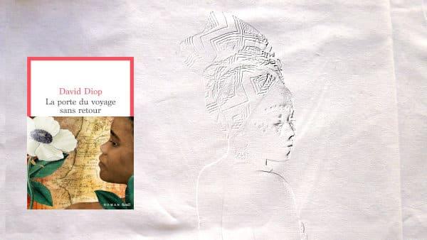 A l'arrière-plan, une femme africaine, au premier , la couverture du livre de David Diop, La porte du voyage sans retour.